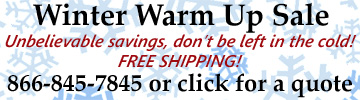 Winter Warm Up Sale Call Us at 866-845-7845