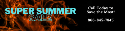 Super Summer Sale. Call today to save the most. 866-845-7845
