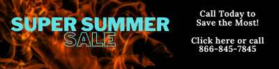 Super summer sale. Call today to save the most. Click here or call 866-845-7845