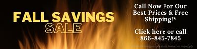 Fall Savings Sale. Call now for our best prices and free shipping! Click or call 866-845-7845