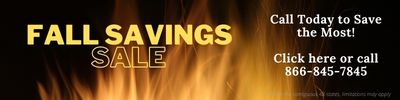 Fall savings sale. Call to save the most. Click or call 866-845-7845